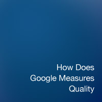 How Does Google Define Quality