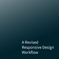 A Revised Responsive Design Workflow